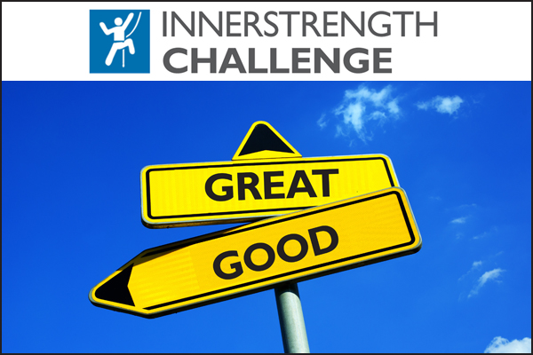 Inner Strengths Directions - To Good or Great